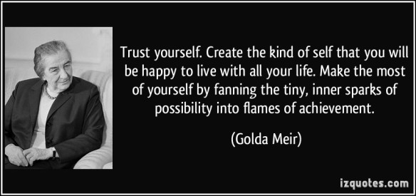 trust-yourself-create-the-kind-of-self-that-you-will-be-happy-to-live-with-all-your-life-1.jpg