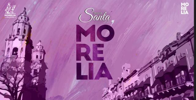 Con actividades turísticas y culturales virtuales, celebrará Gobierno de Morelia Semana Santa