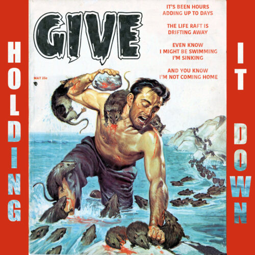 "New single ""Holding It Down"" by GIVE"