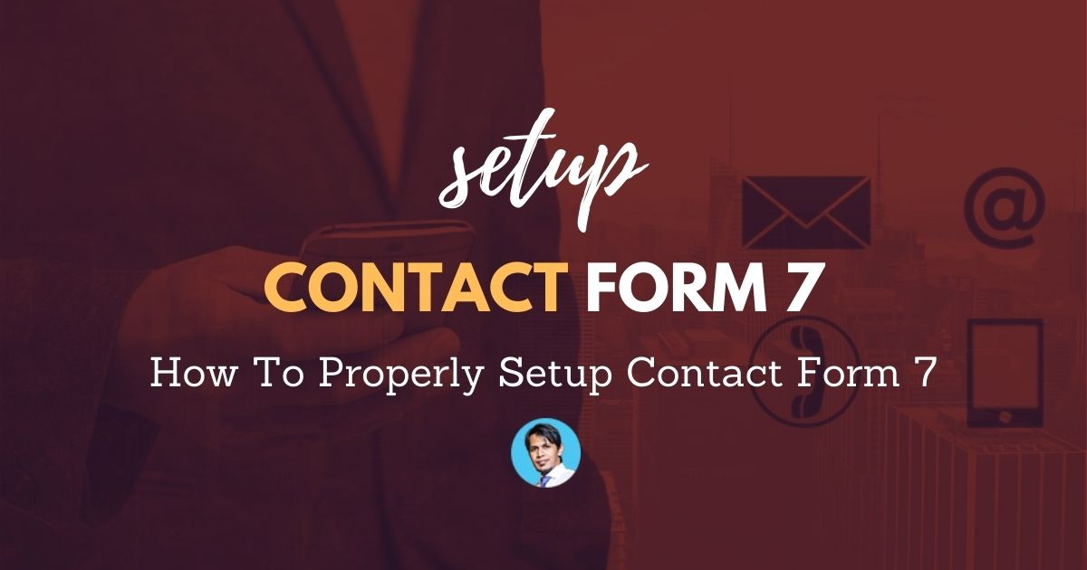 How-To-Properly-Setup-Contact-Form-7