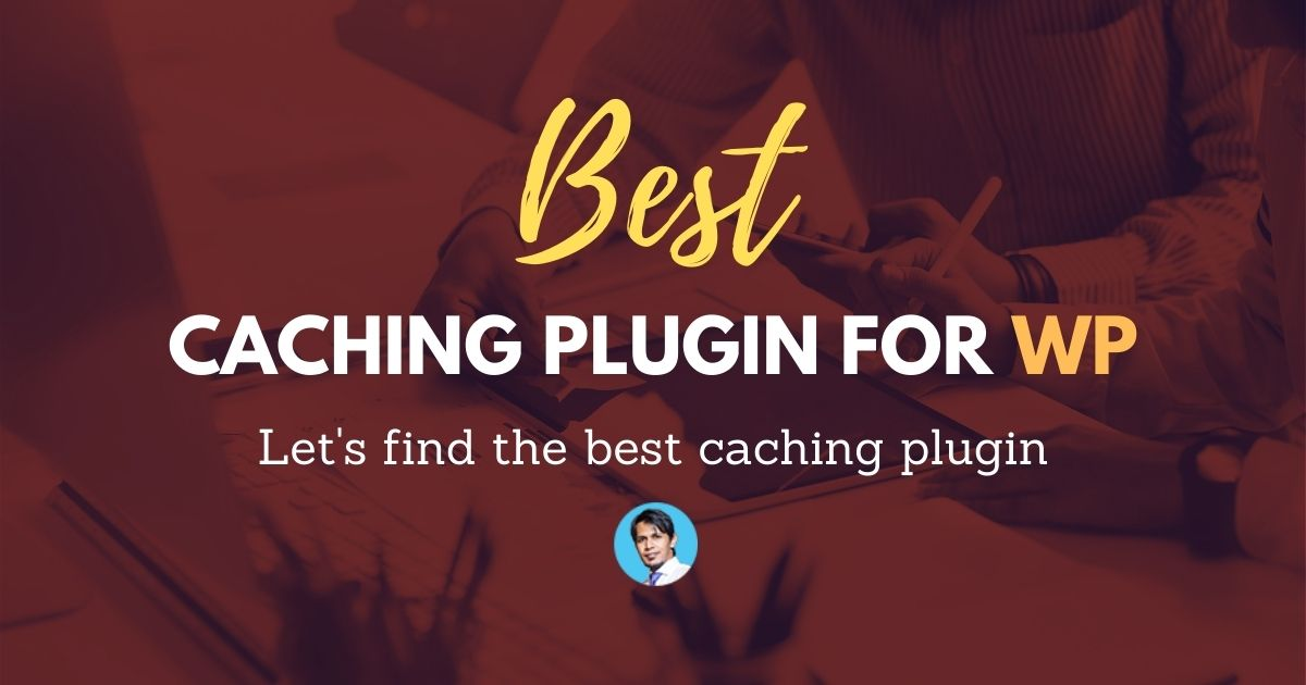 best-caching-plugin-for-wordpress