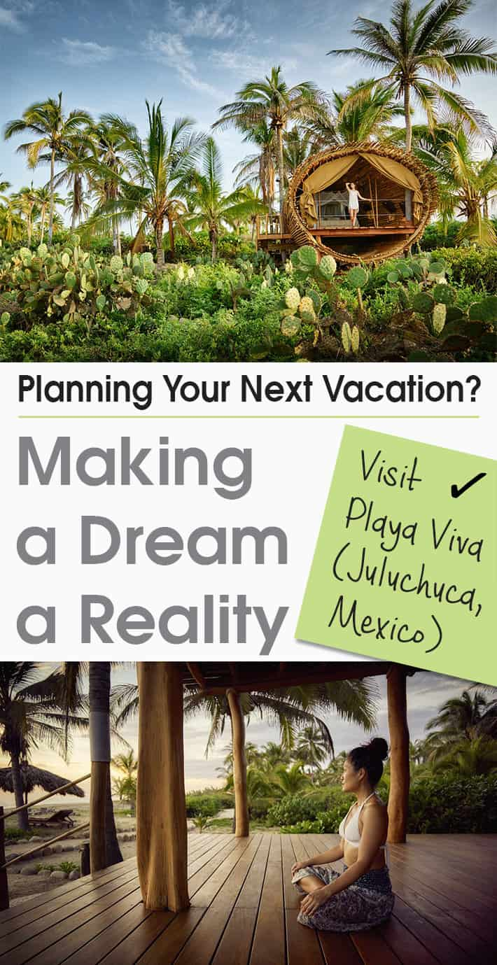 Planning Your Next Vacation? Making a Dream a Reality And Visit Playa Viva (Juluchuca, Mexico)