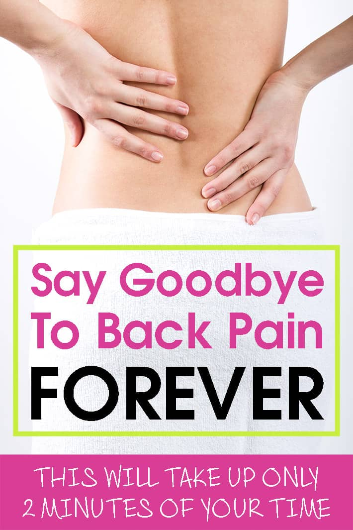 Say Goodbye To Back Pain Forever: This Will Take Up Only 2 Minutes Of Your Time (VIDEO)
