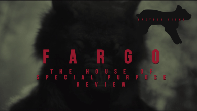 Fargo 305 The House of Special Purpose Review