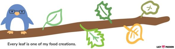 every leaf is one of my food creations
