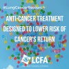 Anti-cancer treatment designed to lower risk of cancer's return