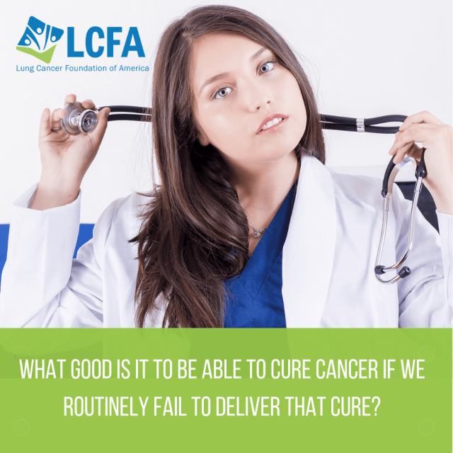 What good is it to cure cancer if we routinely fail to deliver that cure?