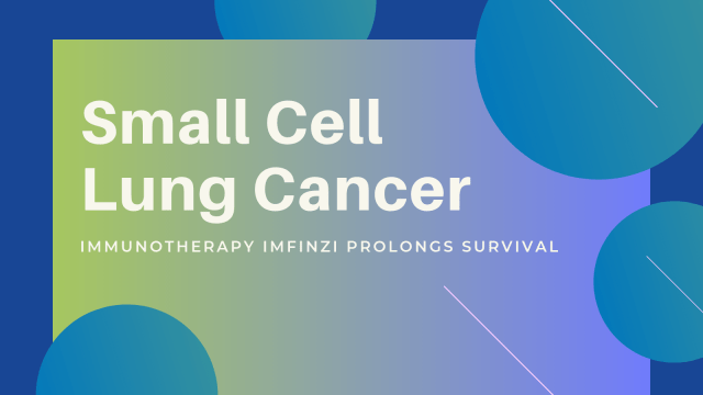 Small Cell Lung Cancer: Immunotherapy Infinzi prolings survival