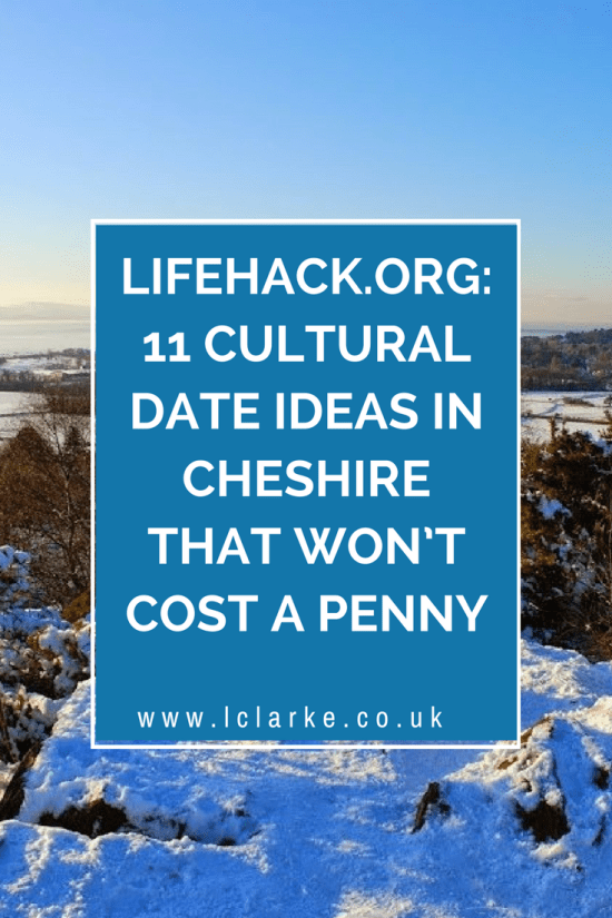 Lifehack.org 11 Cultural Date Ideas In Cheshire That Won't Cost A Penny ~ www.lclarke.co.uk