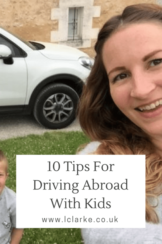 10 Tips For Driving Abroad With Young Children ~ www.lclarke.co.uk