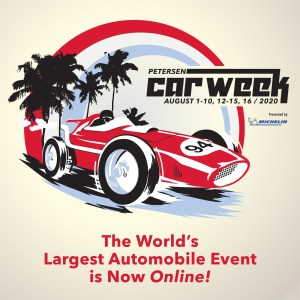 Petersen Automotive Virtual Car Week is Scheduled for Aug. 12-16