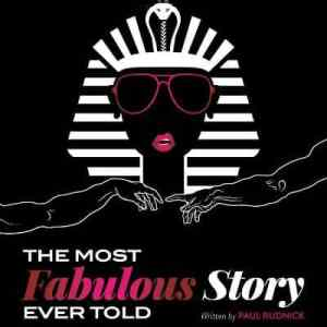 The Most Fabulous Story Ever Told @ Exit Theatre