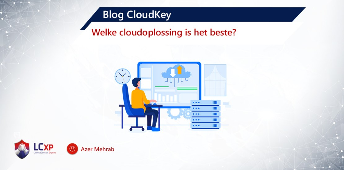 Blog CloudKey - Welke cloudoplossing is het beste