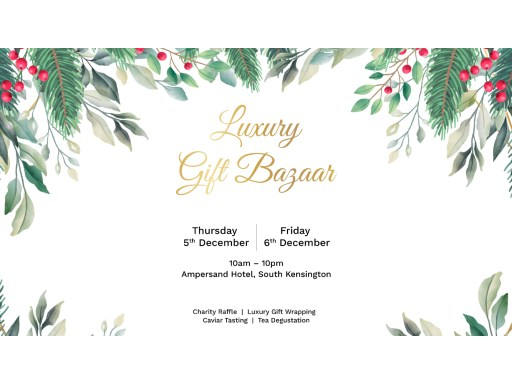 The Luxury Gift Bazaar – 5th – 6th December 2019