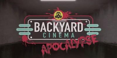 BACKYARD CINEMA PRESENTS ZOMBIE APOCALYPSE 22