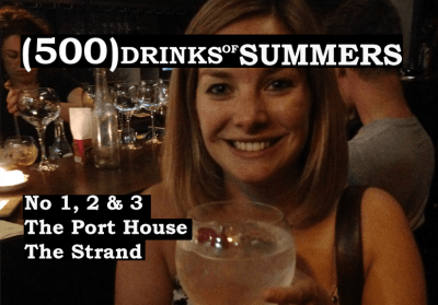The Port House The Strand - No 1, 2 & 3 of 500 Drinks of Summers 22