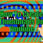 How To Create Thumbnails On Youtube