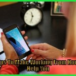 8 Tips To Make Working From House Help You