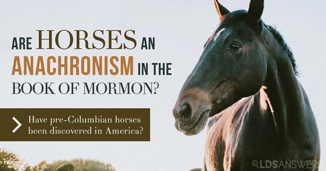 Are horses an anachronism in the Book of Mormon? Have pre-Columbian horses been discovered in America?