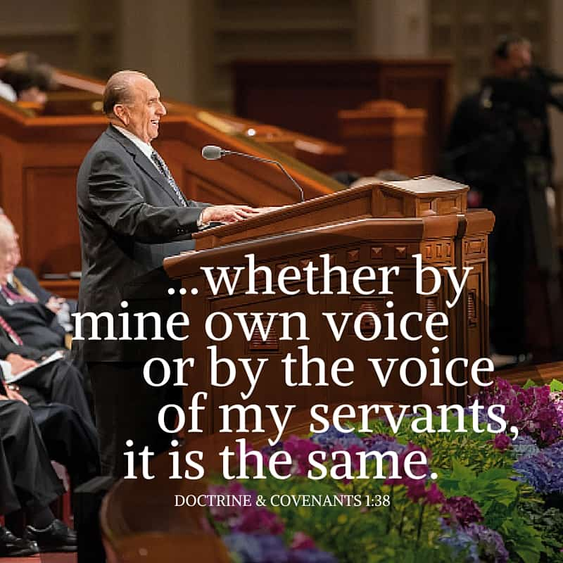 What I the Lord have spoken, I have spoken, and I excuse not myself; and though the heavens and the earth pass away, my word shall not pass away, but shall all be fulfilled, whether by mine own voice or by the voice of my servants, it is the same. Doctrine & Covenants 1:38