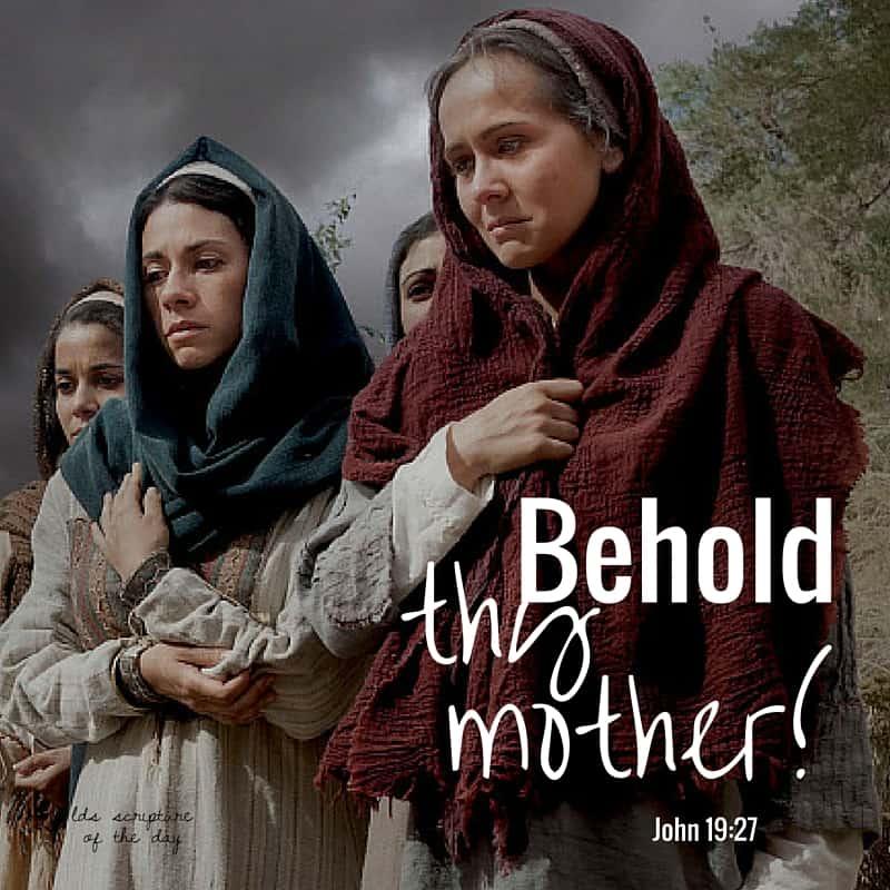 Behold thy mother! John 19:27