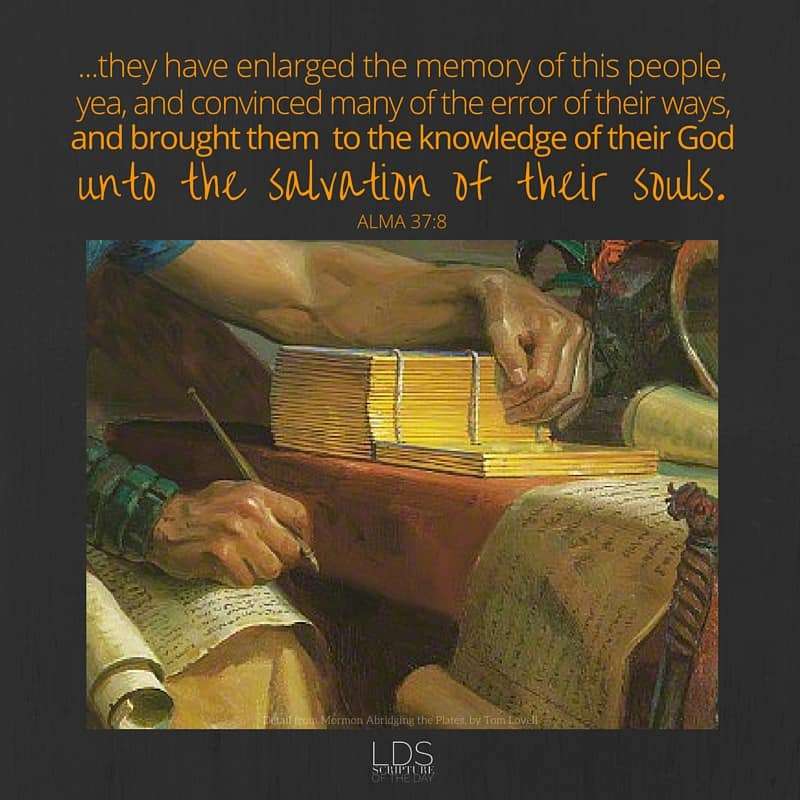 And now, it has hitherto been wisdom in God that these things should be preserved; for behold, they have enlarged the memory of this people, yea, and convinced many of the error of their ways, and brought them to the knowledge of their God unto the salvation of their souls. Alma 37:8