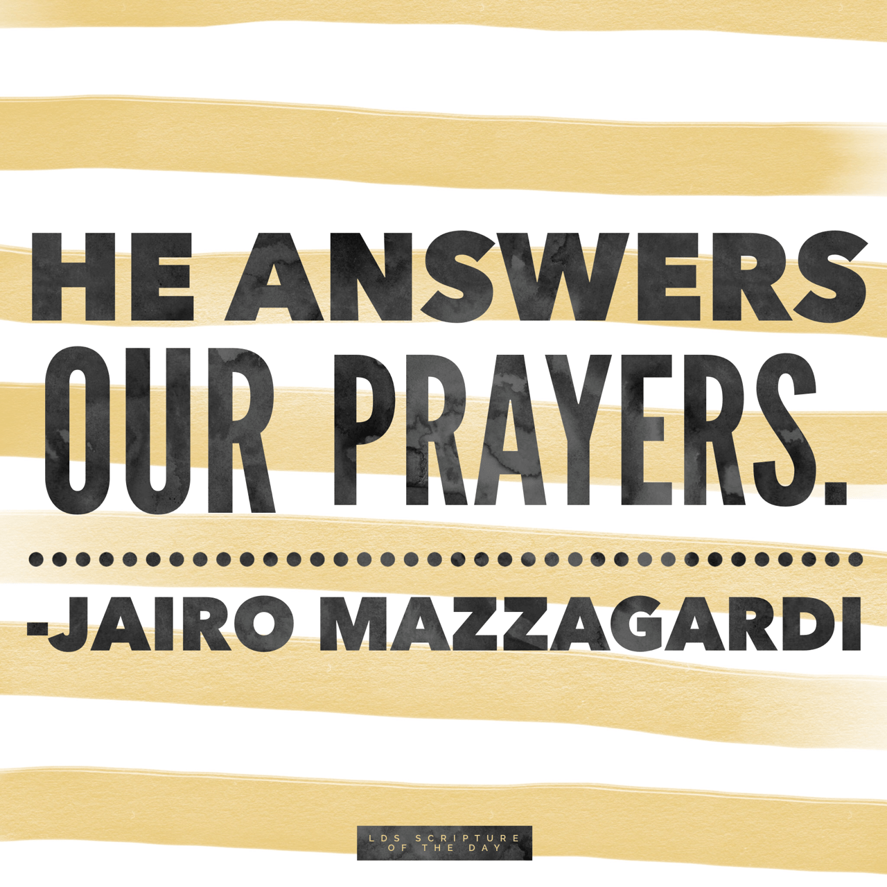 He answers our prayers. - Jairo Mazzagardi