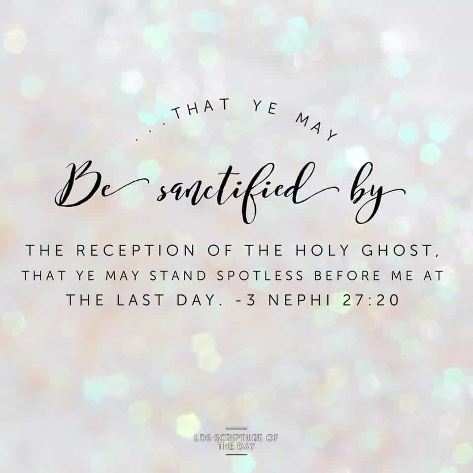 Now this is the commandment: Repent, all ye ends of the earth, and come unto me and be baptized in my name, that ye may be sanctified by the reception of the Holy Ghost, that ye may stand spotless before me at the last day. 3 Nephi 27:20