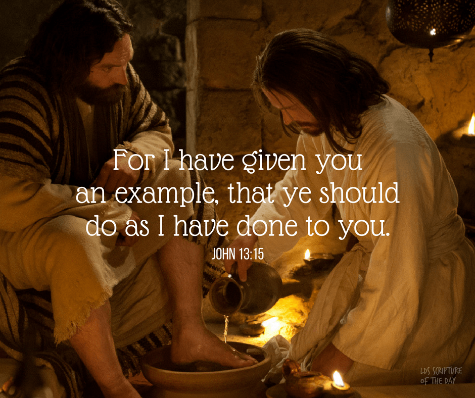For I have given you an example, that ye should do as I have done to you. John 13:15