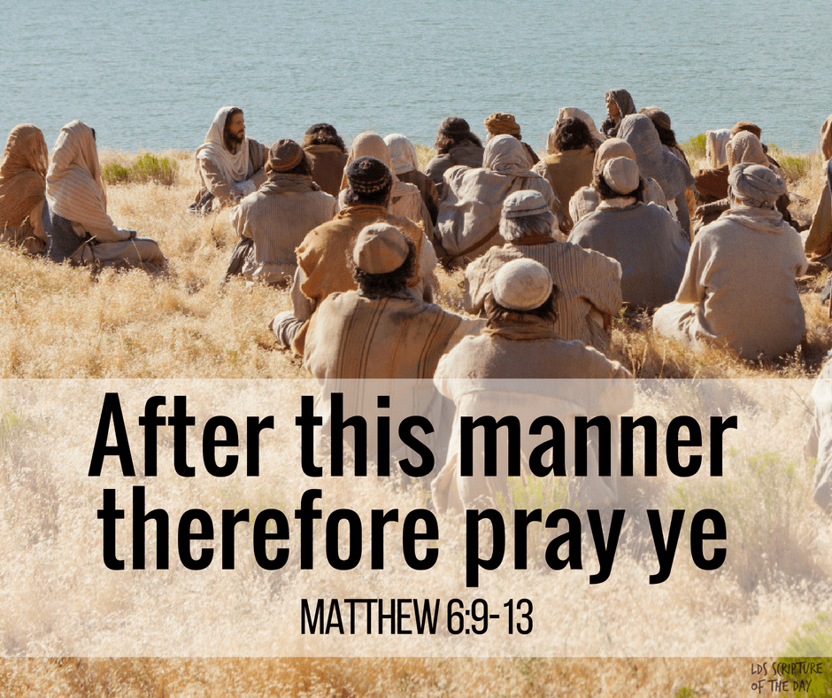 After this manner therefore pray ye -Matthew 6:9-13
