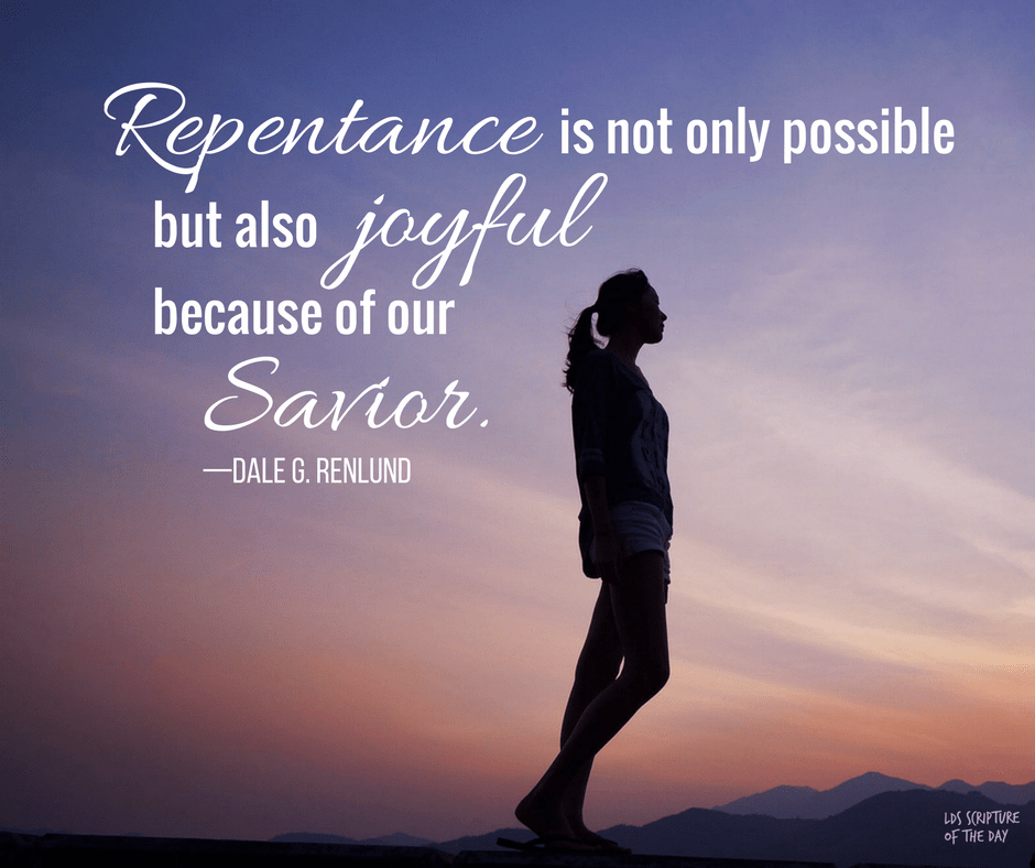 Repentance is not only possible but also joyful because of our Savior