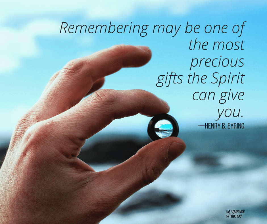 Remembering may be one of the most precious gifts the Spirit can give you