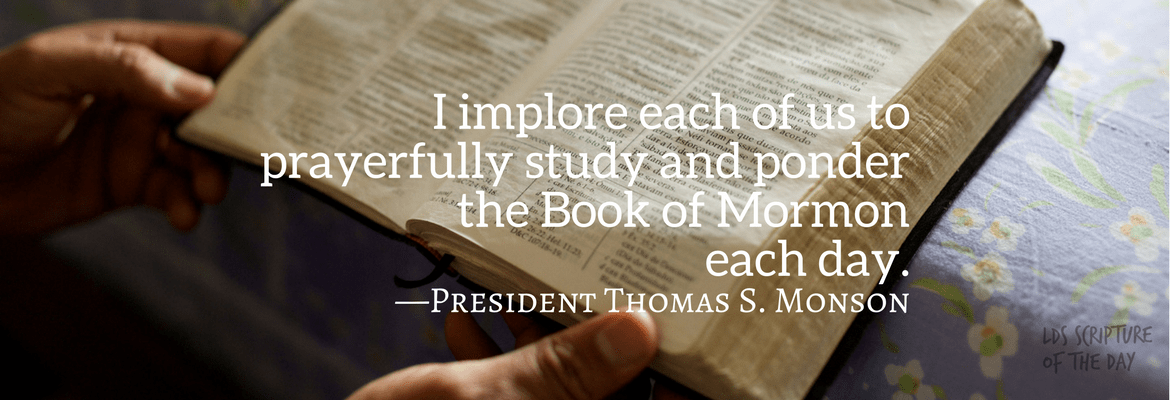 Pres. Monson's request: daily Book of Mormon study