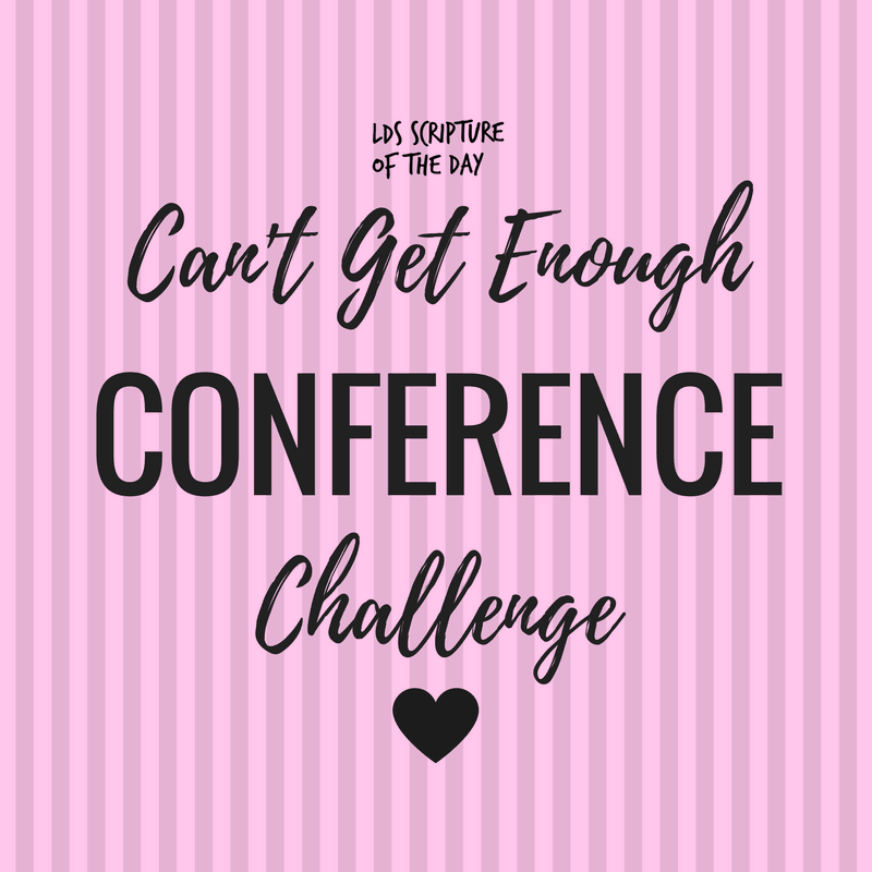 LDS Scripture of the Day Can't Get Enough Conference Challenge