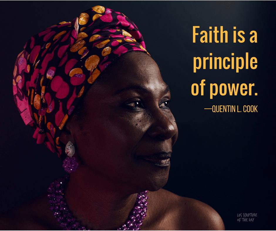 Faith is a principle of power