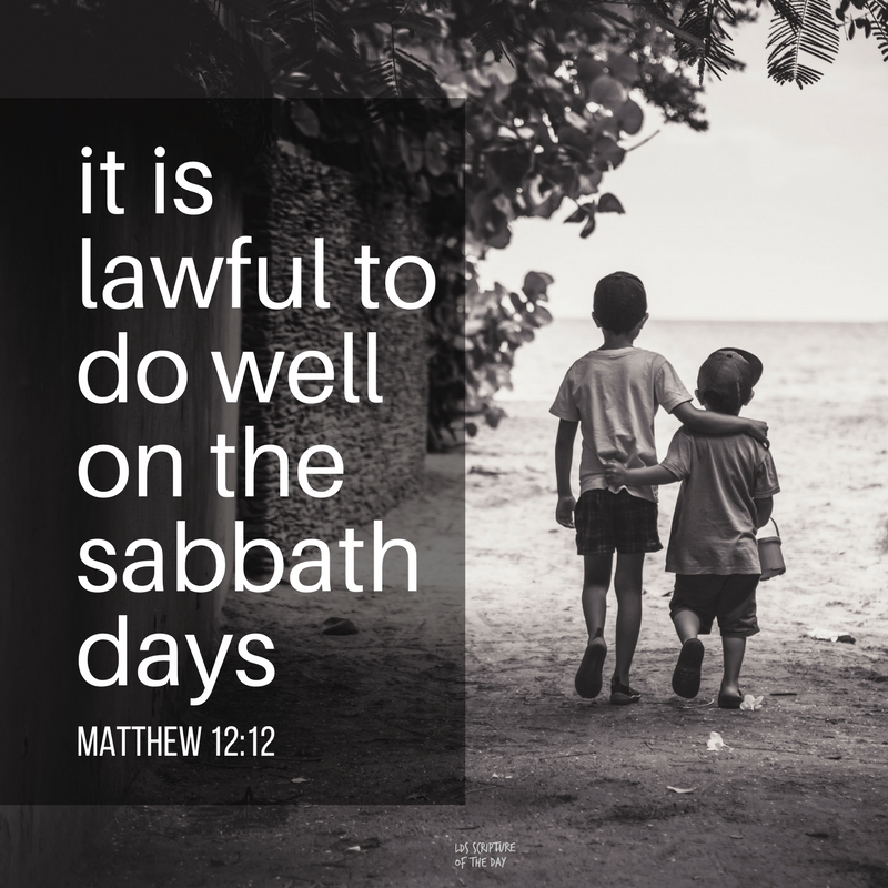 it is lawful to do well on the sabbath days—Matthew 12:12