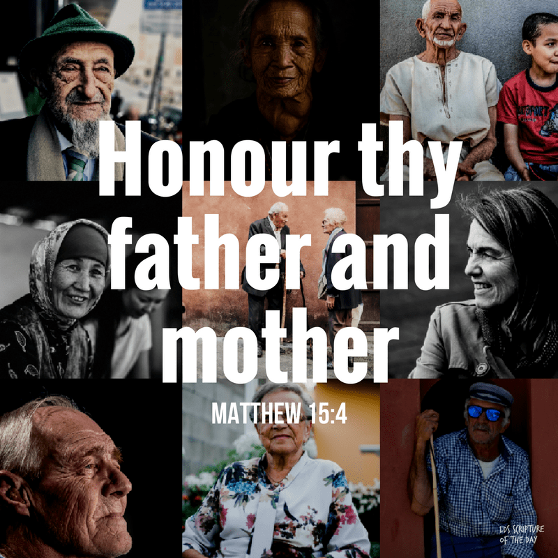 Honour thy father and mother—Matthew 15:4