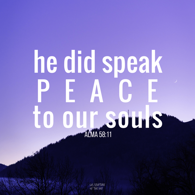 he did speak peace to our souls Alma 58:11