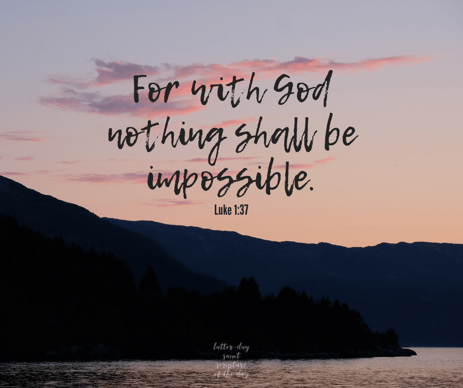 Luke 1:37 - Latter-day Saint Scripture of the Day