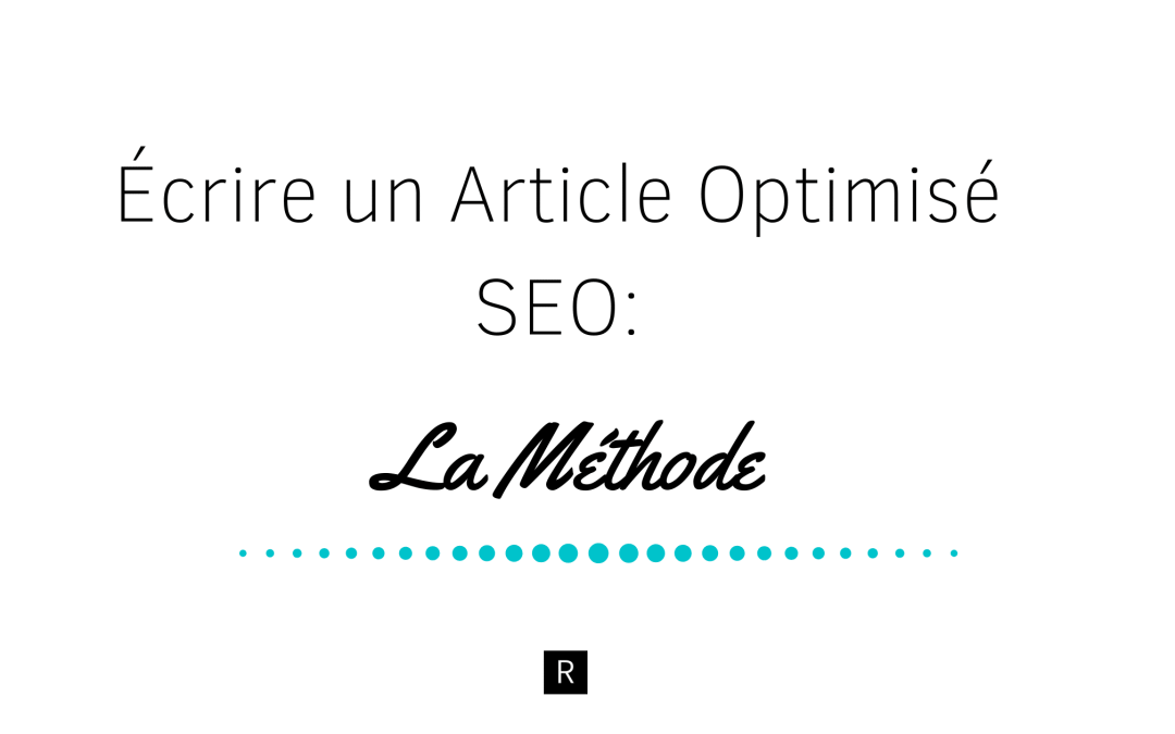 Écrire un Article Optimisé SEO | La Méthode