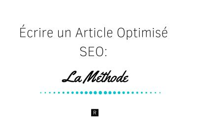 Écrire un Article Optimisé SEO | La Méthode
