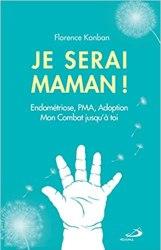Infertilité et parcours PMA : quels livres lire ? Je serai maman - Florence Kamban - endométriose, infertilité et PMA