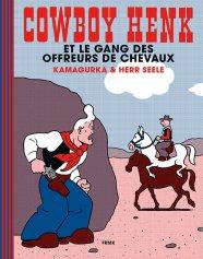 kamagurka cowboy henk et le gang des offreurs de chevaux