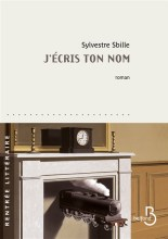 Sylvestre Sbille j'écris ton nom couverture premier roman