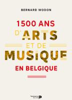 wodon 1500 ans d'art et de musique en belgique