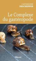 deschepper le complexe du gasteropode