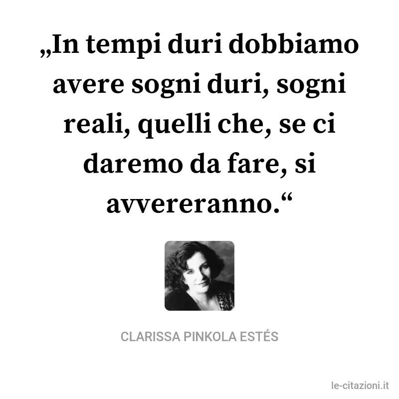 Frasi Di Clarissa Pinkola Estés 15 Frasi Citazioni E