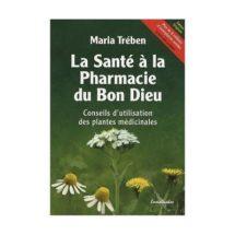 La Santé à la Pharmacie du Bon Dieu – Maria Trében