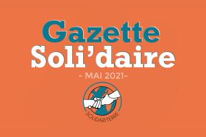 Gazette Soli'daire de mai 2021
