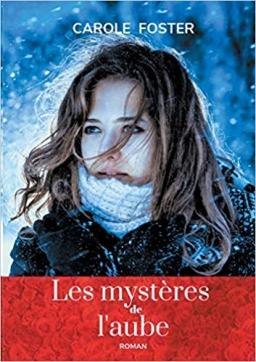 Les Mystères de l'aube –  Carole Foster